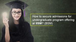 Admission for BSM Program at IISM